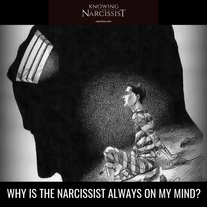 WHY IS THE NARCISSIST ALWAYS ON MY MIND?