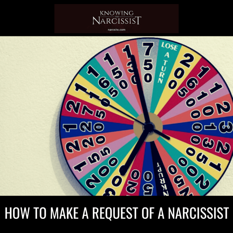 HOW TO MAKE A REQUEST OF A NARCISSIST