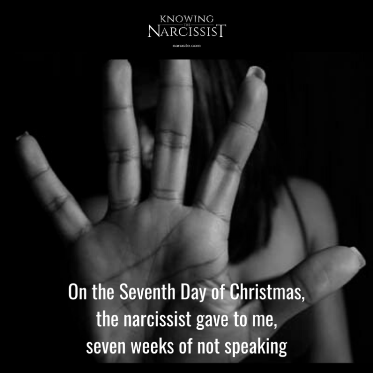 On the Seventh Day of Christmas, the narcissist gave to me, seven weeks of not speaking