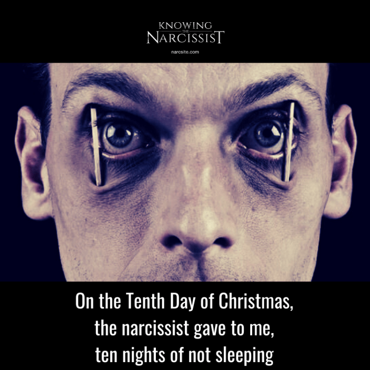 On the Tenth Day of Christmas, the narcissist gave to me, ten nights of not sleeping