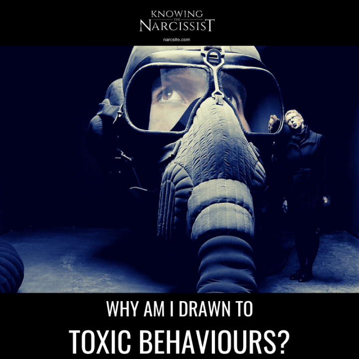 WHY AM I DRAWN TO TOXIC BEHAVIOURS?