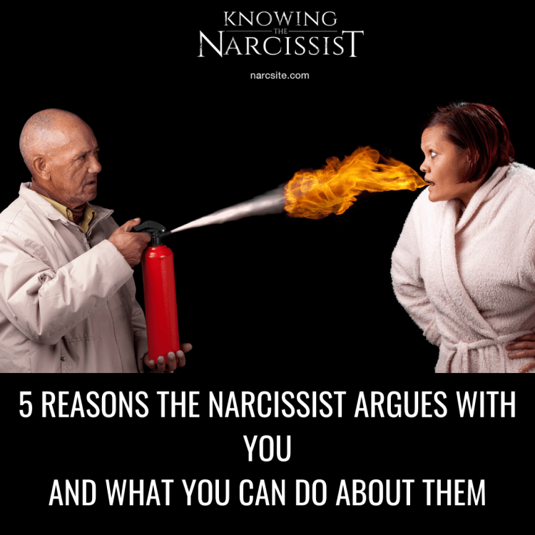 5 REASONS THE NARCISSIST ARGUES WITH YOU