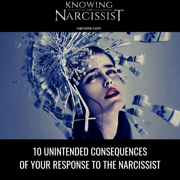 10-UNINTENDED-CONSEQUENCES-OF-YOUR-RESPONSE-TO-THE-NARCISSIST