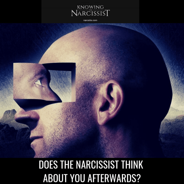 DOES-THE-NARCISSIST-THINK-ABOUT-YOU-AFTERWARDS