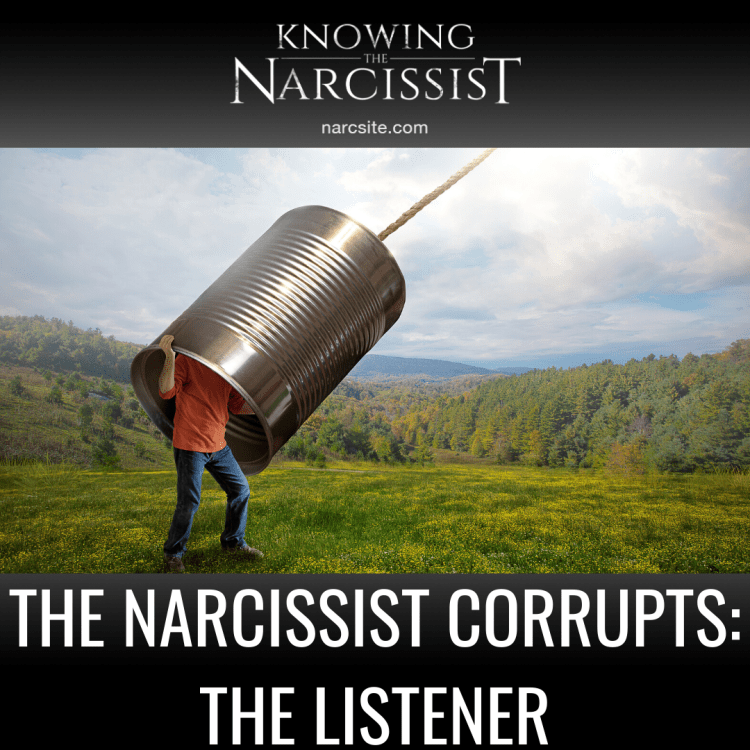 THE NARCISSIST CORRUPTS_ THE LISTENER