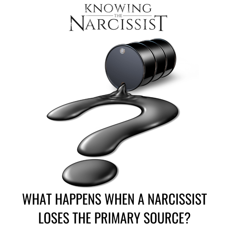 WHAT HAPPENS WHEN A NARCISSIST LOSES THE PRIMARY SOURCE?