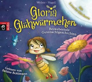 """Rezension vom Hoerbuch """"Gloria Gluehwuermchen"""" von Sabine Bohlmann 1"""