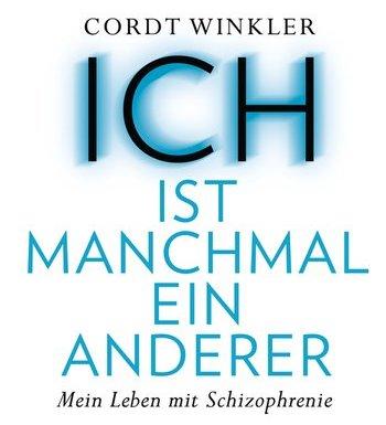 """*Rezension* """"ICH"""" ist manchmal ein anderer von Cordt Winkler 1"""