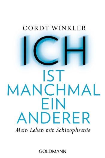 """*Rezension* """"ICH"""" ist manchmal ein anderer von Cordt Winkler 2"""