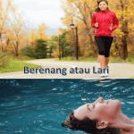 Berenang atau Lari