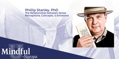 Phillip Stanley: Sense Perceptions, Concepts, & Emotions
