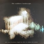 "THE SADDEST LANDSCAPE – Lift Your Burden (NAR 008) 10"""