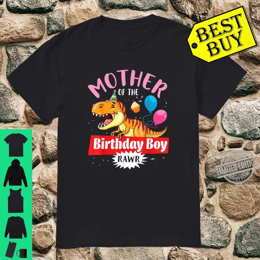 Mother Of The Birthday Dinosaur Boy Rawr Happy Son Shirt