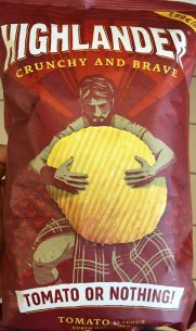 "Highlander Chips Crunchy and brave der Art ""Tomato or Nothing!"" - ganz witzig."