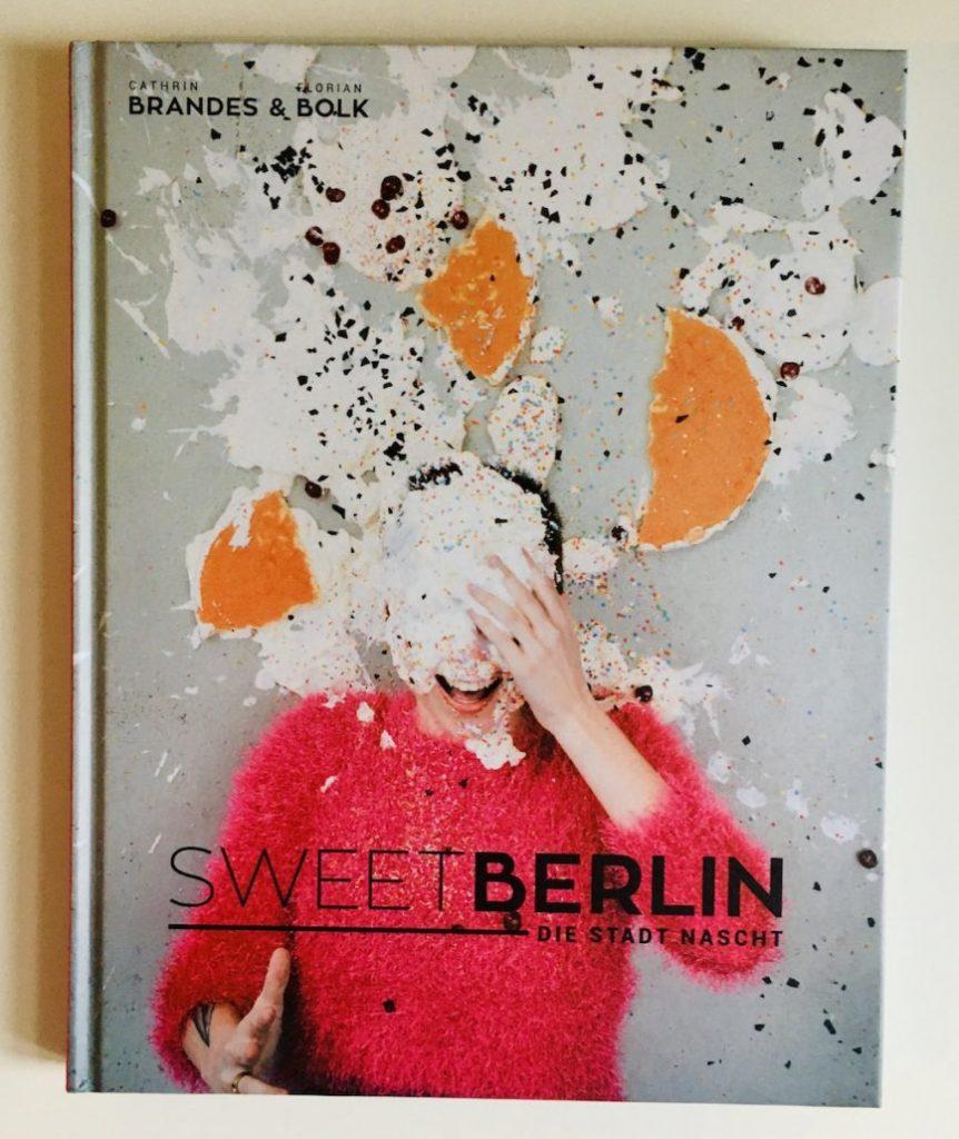 Buchcover Sweet Berlin-Die Stadt Nascht von Cathrin Brandes und Florian Bolk