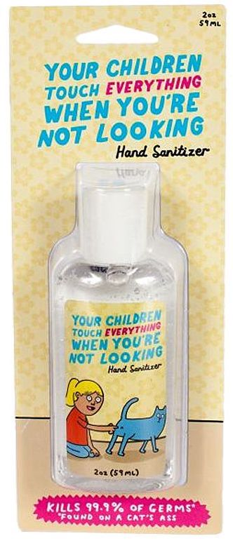 Hand Sanitizer Your Children touch everything when you're not looking