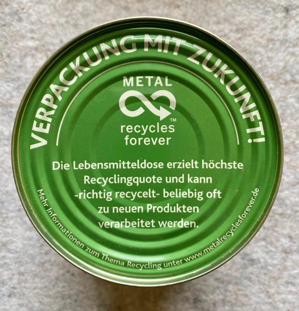 Dose mit Aufdruck Verpackung mit Zukunft Metal recycles forever Die Lebensmitteldose erielt höchste Recyclingquote und kann beliebig oft zu neuen Produkten verarbeitet werden