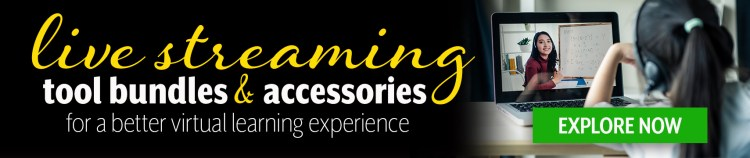 Looking for tips or equipment to enhance your students' virtual learning experience? Explore these streaming bundles and accessories now!