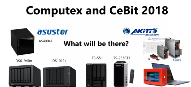 Computex 2018 and Cebit 2018 - Synology, QNAP, Asustor and more