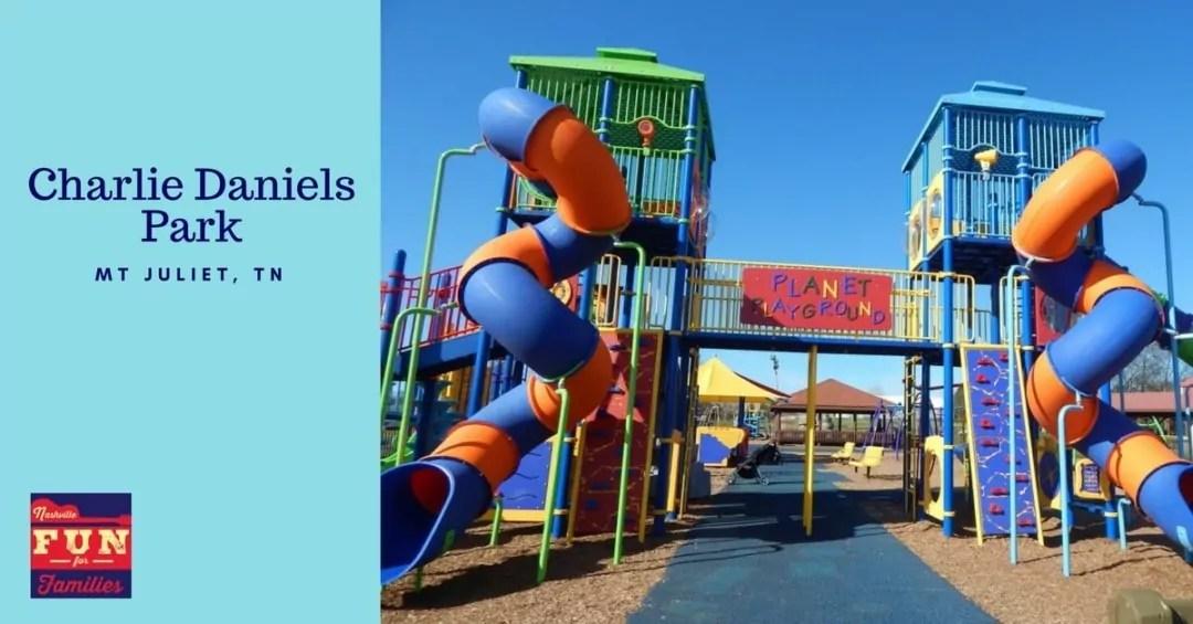 Charlie Daniels Park – Come Play in Mt Juliet, TN