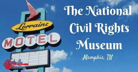 The National Civil Rights Museum – Memphis,TN