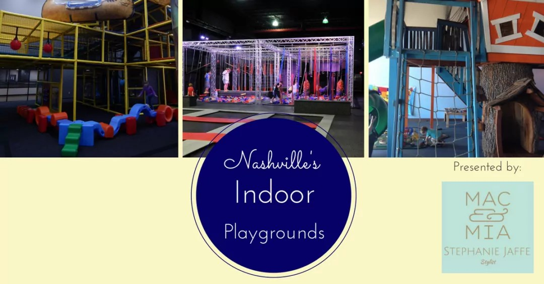 The Quintessential Guide to Indoor Playgrounds in Nashville