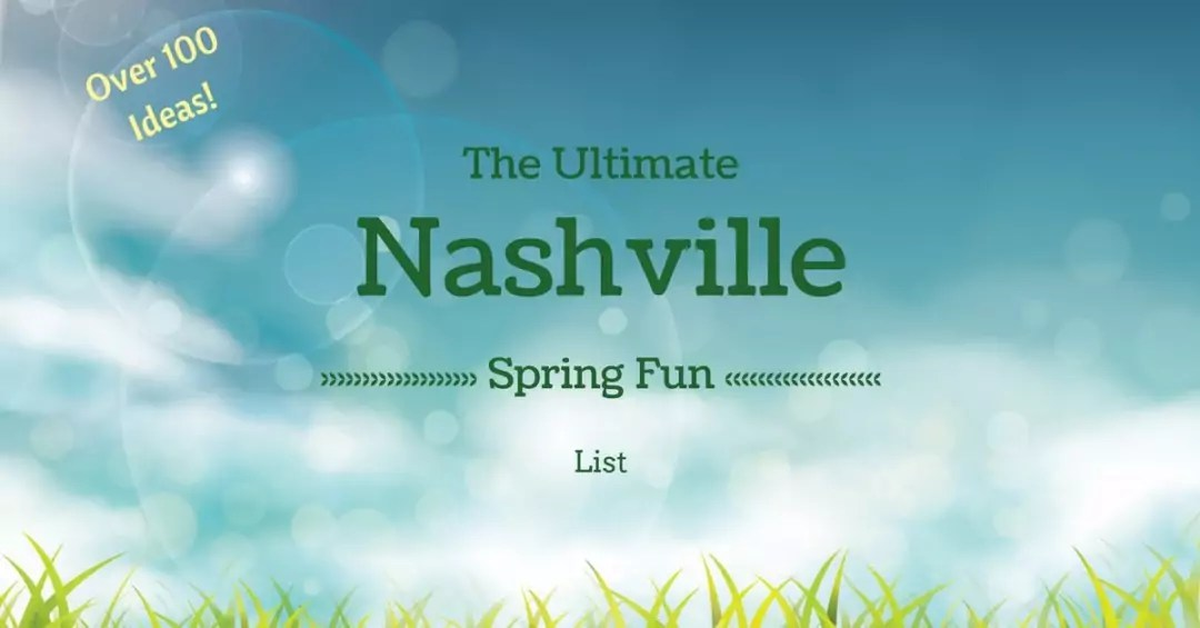 The Ultimate Nashville Spring Fun List