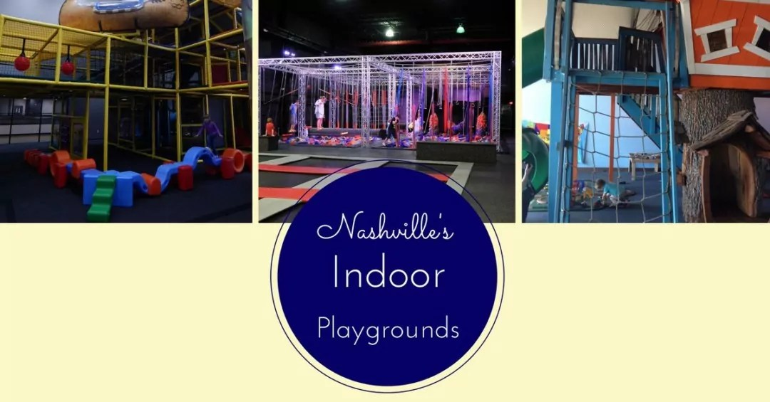 Nashville Winter Fun Guide - A list of Indoor playgrounds in the Nashville area