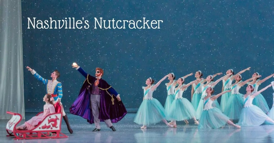 The Nashville Nutcracker: A Holiday Family Tradition for Ten Years