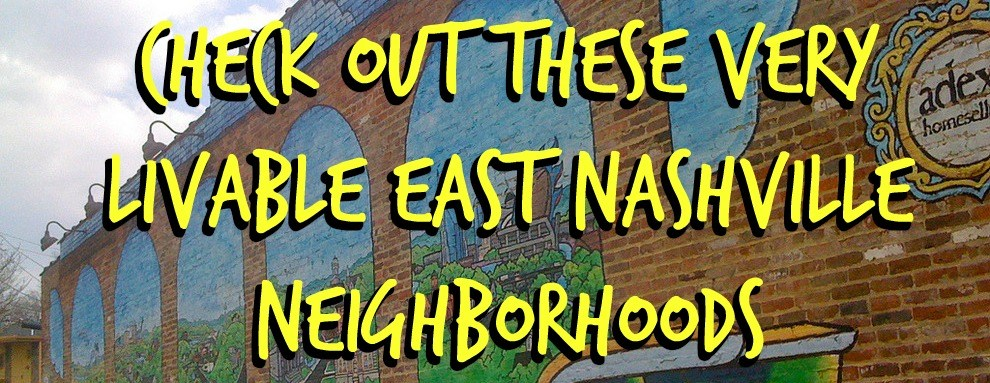 4 Livable Neighborhoods in East Nashville