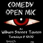 Red Eye Comedy Open Mic @ Wilburn Street Tavern EVERY TUESDAY at 10:30pm