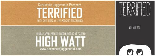 Dave Ross: Terrified podcast recording 4/28/2014 at The High Watt
