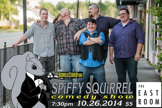 "10/26/2014: ""Wasted Life Tour 2014"" John Gibson, Jenn Snyder, Joe Coughlin, Topher Riddle, Wayne Cousins at Spiffy Squirrel Comedy Show at The East Room. $5"