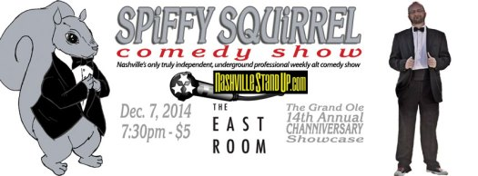 The Spiffy Squirrel Comedy Show's Grand Ole 14th Annual Channiversary Showcase at The East Room 12/7/2014.