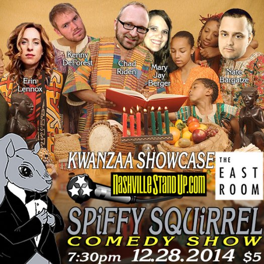 Spiffy Squirrel Comedy Show KWANZAA Showcase: Nate Bargatze, Kenny DeForest, Erin Lennox, Mary Jay Berger, Chad Riden - The East Room 12/28/2014