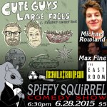 Sun. 6/28/2015 Max Fine & Michael Rowland w/ Will Copeland at SPiFFY SQUiRREL at The East Room.