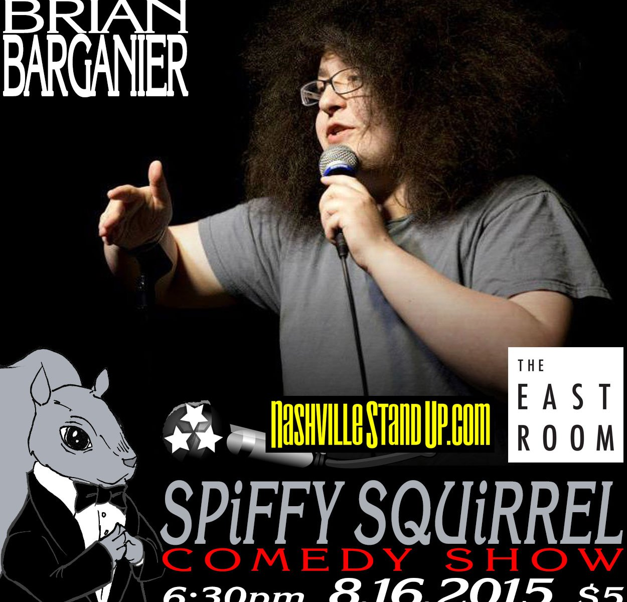8/16/2015: Brian Bargainer w/ Mike Shustock and more at Spiffy Squirrel stand-up comedy show at The East Room.