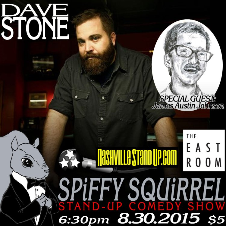 8/30/2015 Dave Stone w/ special guest James Austin Johnson & more at Spiffy Squirrel stand-up comedy show at The East Room.