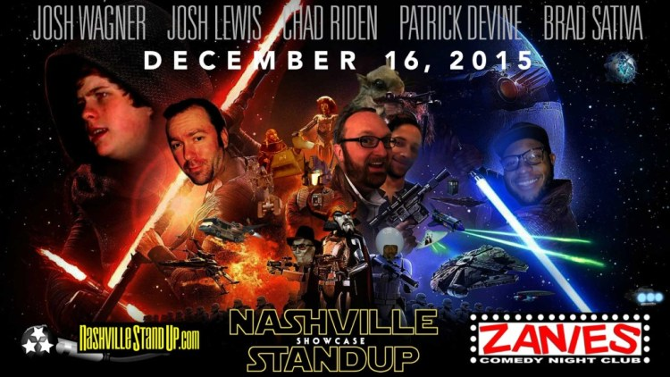 The NashvilleStandUp.com Showcase at Zanies 12/16/2015: Josh Wagner, Josh Lewis, Chad Riden, Patrick DeVine, Brad Sativa and a BUCKET SPOT available to comics who arrive BEFORE 7pm. Buy tickets now at 615-269-0221.