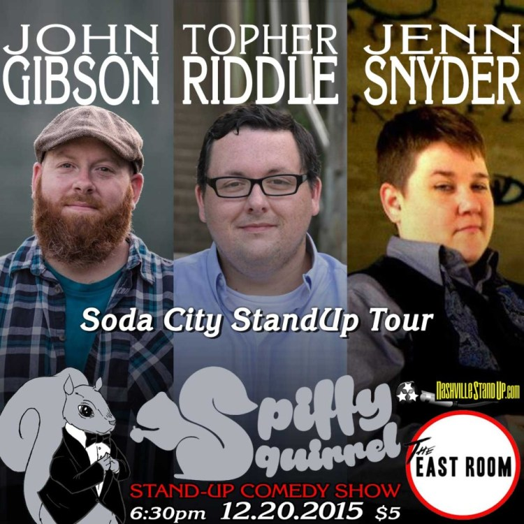 The Soda City StandUp Tour: John Gibson, Topher Riddle & Jenn Snyder at Spiffy Squirrel stand-up comedy show at The East Room 12/20/2015.