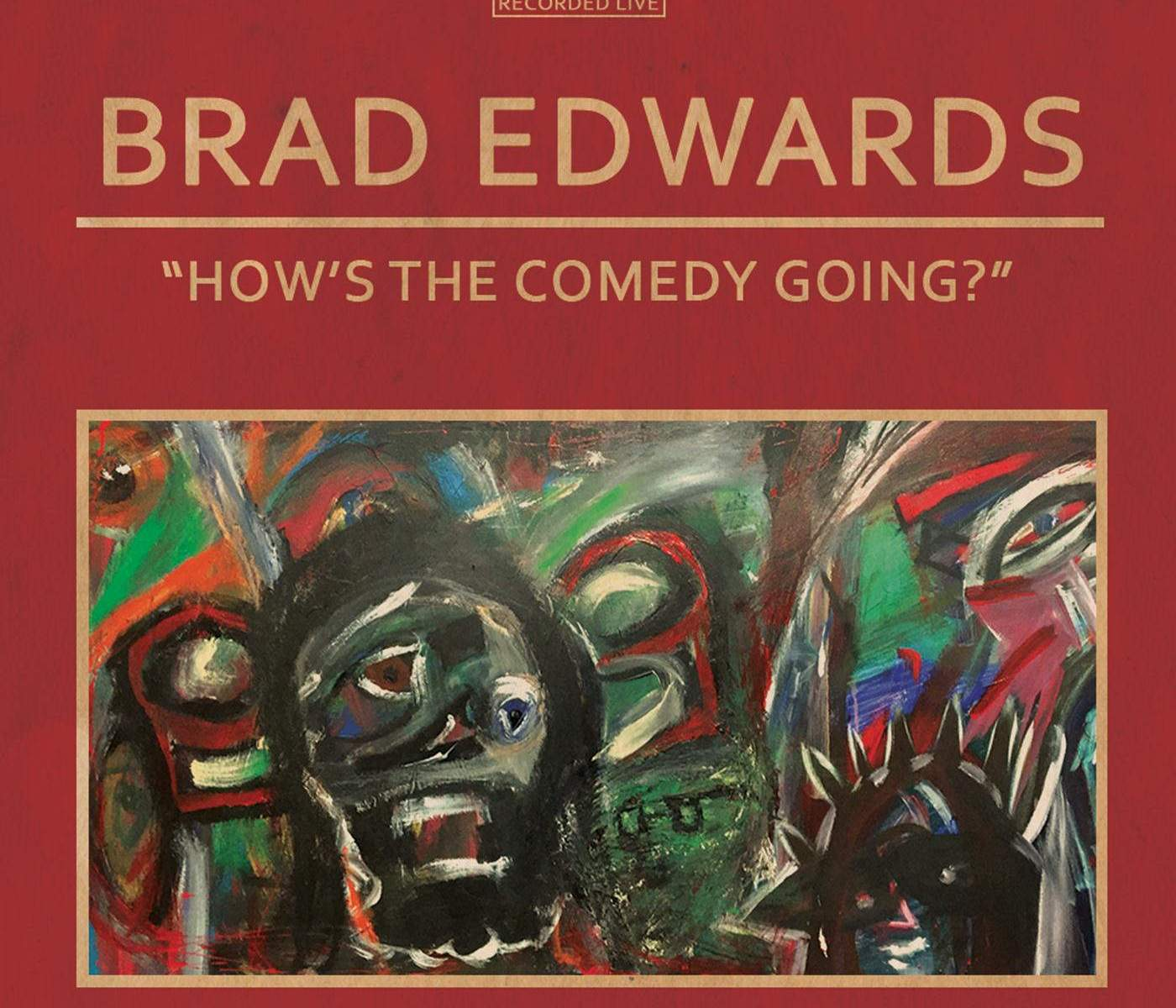"Brad Edwards: ""How's The Comedy Going?"" (2015)"