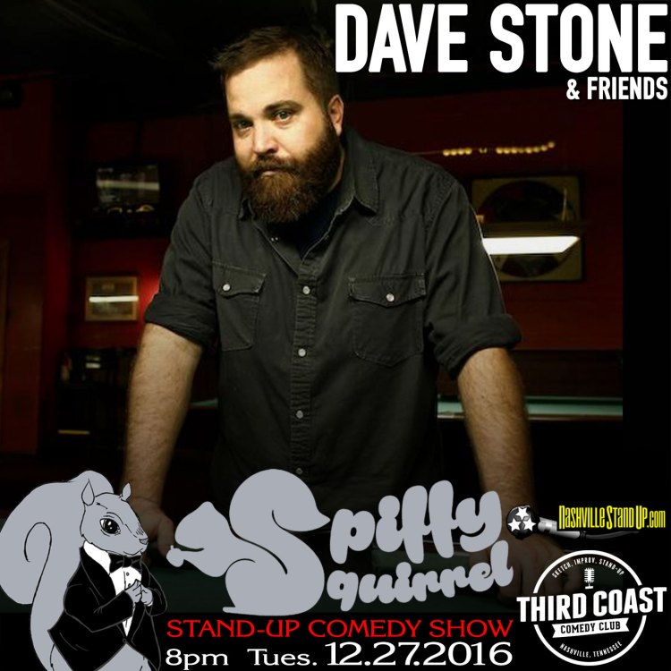 Dave Stone & friends at Spiffy Squirrel comedy show at Third Coast Comedy Club 8pm 12/27/2016.