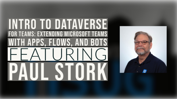 Intro to Dataverse for Teams: Extending Microsoft Teams with Apps, Flows, & Bots