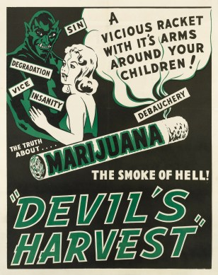 A poster for the movie 'Devil's Harvest', 1942. The film purports to tell the truth about marijuana, 'the smoke of hell!'. (Photo by Movie Poster Image Art/Getty Images)