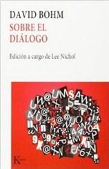 Sobre el diálogo - David Bohm