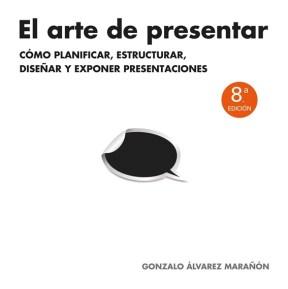 El arte de presentar - Gonzalo Álvarez Marañón