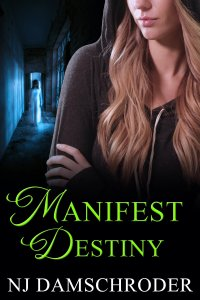 Cover of Manifest Destiny, YA ghost story by NJ Damschroder