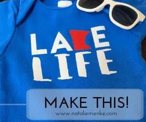 Make this Lake Life State onesie using the Cricut tutorial at www.nataliemenke.com