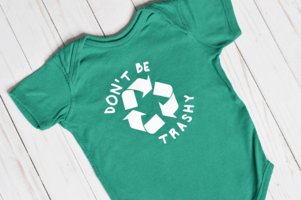 """Earth Day shirt with the words """"don't be trashy"""" and a recycle symbol"""