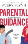 EXCLUSIVE EXCERPT: Parental Guidance by Avery Flynn